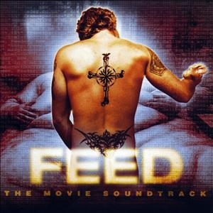 Feed The Movie Soundtrack